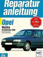 Opel Vectra ab Sept. 1988 Reparaturanleitung Reparatur-Handbuch Reparaturbuch