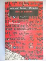 asce di guerraravagli wu mingmarco tropeagagge romanzo guerra vietnam romagna
