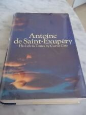 Antoine de Saint-Exupery: His Life & Times by Curtis Cate (1970) HCDJ