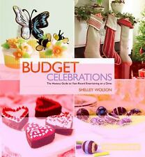 Budget Celebrations: The Hostess Guide to Year-Round Entertaining on a Dime - Ve