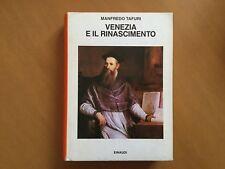 Venezia e il Rinascimento - Religione, scienza, architettura - Manfredo Tafuri