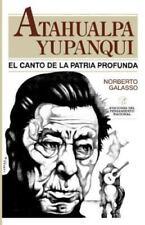 Atahualpa Yupanqui: El Canto de la Patria Profunda (Paperback or Softback)