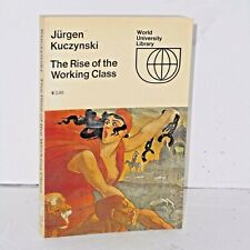 Rise of the Working Class by Jurgen Kuczynski - translated from the German