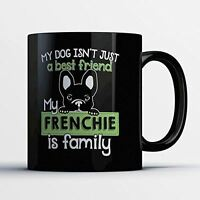 French Bulldog Coffee Mug - Frenchie Is Family - Adorable 11 oz Black Ceramic Te