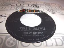JOHNNY MAESTRO (CRESTS)-WHAT A SURPRISE/THE WARNING VOICE-COED CO 549 NM 45