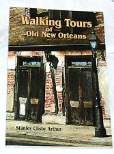 Walking Tours of Old New Orleans by Stanley Clisby Arthur