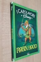 i capolavori disney Robin Hood  / Disney libri