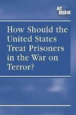 How Should U.S. Treat Prisoners in War On Terror? (At Issue)