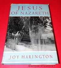 JESUS OF NAZARETH * Joy Harington * 1956 Hardback Book *