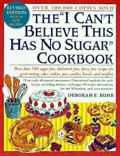 "The ""I Can't Believe This Has No Sugar"" Cookbook-Like New Condition"