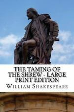 Taming of the Shrew - Large Print Edition : A Play: By Shakespeare, William