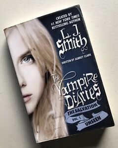 Unseen (Vampire Diaries: The Salvation Vol. 1) by L. J. Smith Paperback 2013