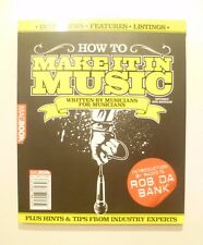 HOW TO MAKE IT IN MUSIC 2nd EDITION * MAG BOOK *  ROB DA BANK * P/B * 2009