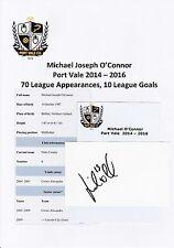 MICHAEL O'CONNOR PORT VALE 2014-2016 ORIGINAL HAND SIGNED CUTTING/CARD