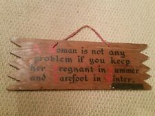 vintage 16x5.5 wooden sign A woman is not any problem pregnant barefoot folklore
