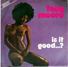 "TONY MOORE  ""  Is it good?   /  Tomorrow morning""   45GIRI 1977 NEW sexy cover"