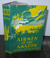 Fredric Nelson Litten Airmen of the Amazon 1942 HB/DJ Nice Copy Scarce Nazis