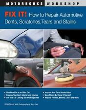Fix It! How to Repair Automotive Dents, Scratches, Tears and Stains (Motorbooks