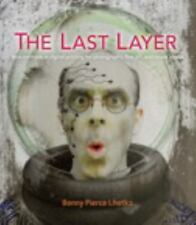 The Last Layer: New methods in digital printing for photography, fine art, and