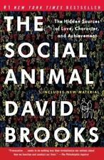 The Social Animal: The Hidden Sources of Love, Character, and...  (ExLib)