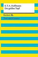 Der goldne Topf: Reclam XL - Text und Kontext von... | Buch | Zustand akzeptabel