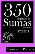 350 Ejercicios de Sumas con Llevadas para Segundo de Primaria (Tomo 1) by...