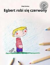Egbert Robi Sie Czerwony : Children's Picture Book/Coloring Book (Polish...