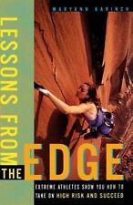 Lessons from the Edge : Extreme Athletes Show You How to Take on High Risk...