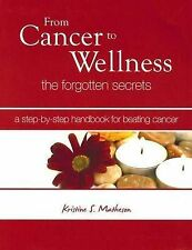 From Cancer to Wellness by Kristine Matheson Hardcover Book