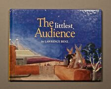 The Littlest Audience by Lawence Benz 1999 pictorial HC