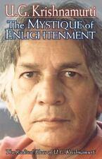 The Mystique of Enlightenment: The Radical Ideas of U.G. Krishnamurti, U. G. Kri