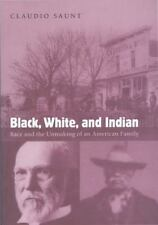 Black, White, and Indian: Race and the Unmaking of an American Family, Saunt, Cl