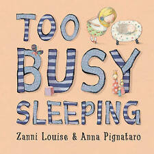 Too Busy Sleeping by Zanni Louise (Hardback, 2015)