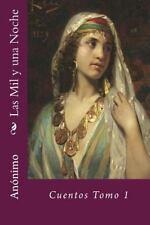 Las Mil y una Noche : Cuentos Tomo 1 by Anonimo (2015, Paperback)