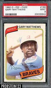 1980 O-PEE-CHEE OPC #186 Gary Matthews Atlanta Braves PSA 9 MINT