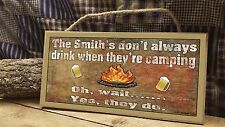 "Personalized ""YOUR NAME"" Don't Always Drink When They're Camping 5x10 RV SIGN"