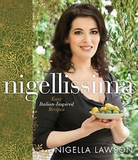 Nigellissima: Easy Italian-Inspired Recipes...NEW Illustrated Hardcover