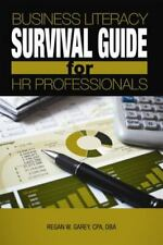 Business Literacy Survival Guide for HR Professionals by Regan W. Garey...