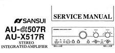 SANSUI AU-X517R AMPLIFICATORE INTEGRATO AU-a507R St Manuale Servizio Inc schems Stampato Eng