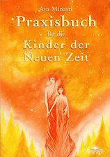 PRAXISBUCH FÜR DIE KINDER DER NEUEN ZEIT - Ava Minatti - Smaragd Verlag BUCH
