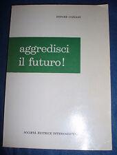 Ettore Cozzani / Aggredisci il futuro!