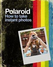Polaroid: How to Take Instant Photos