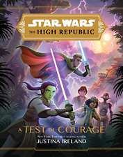 Star Wars the High Republic: A Test of Courage, Very Good Condition Book, Justin