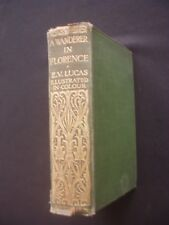 A WANDERER IN FLORENCE ~E. V. LUCAS ~HARRY MORLEY ~METHUEN ~1913