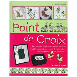 BRODERIE POINT DE CROIX + DE 100 DIAGRAMMES SUPERBES -  LIVRE NEUF (3502)