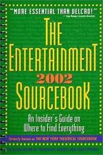 The Entertainment Sourcebook 2002: An Insider's Guide on Where to Find Everythin