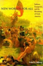 New Worlds for All: Indians, Europeans, and the Remaking of Early Amer-ExLibrary
