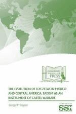 The Evolution of Los Zetas in Mexico and Central America: Sadism As an...