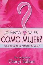 ¿Cuánto Vales Como Mujer?: Una guía para ratificar tu valor (Spanish Edition)