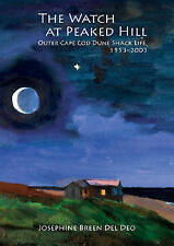 NEW The Watch at Peaked Hill: Outer Cape Cod Dune Shack Life, 1953-2003